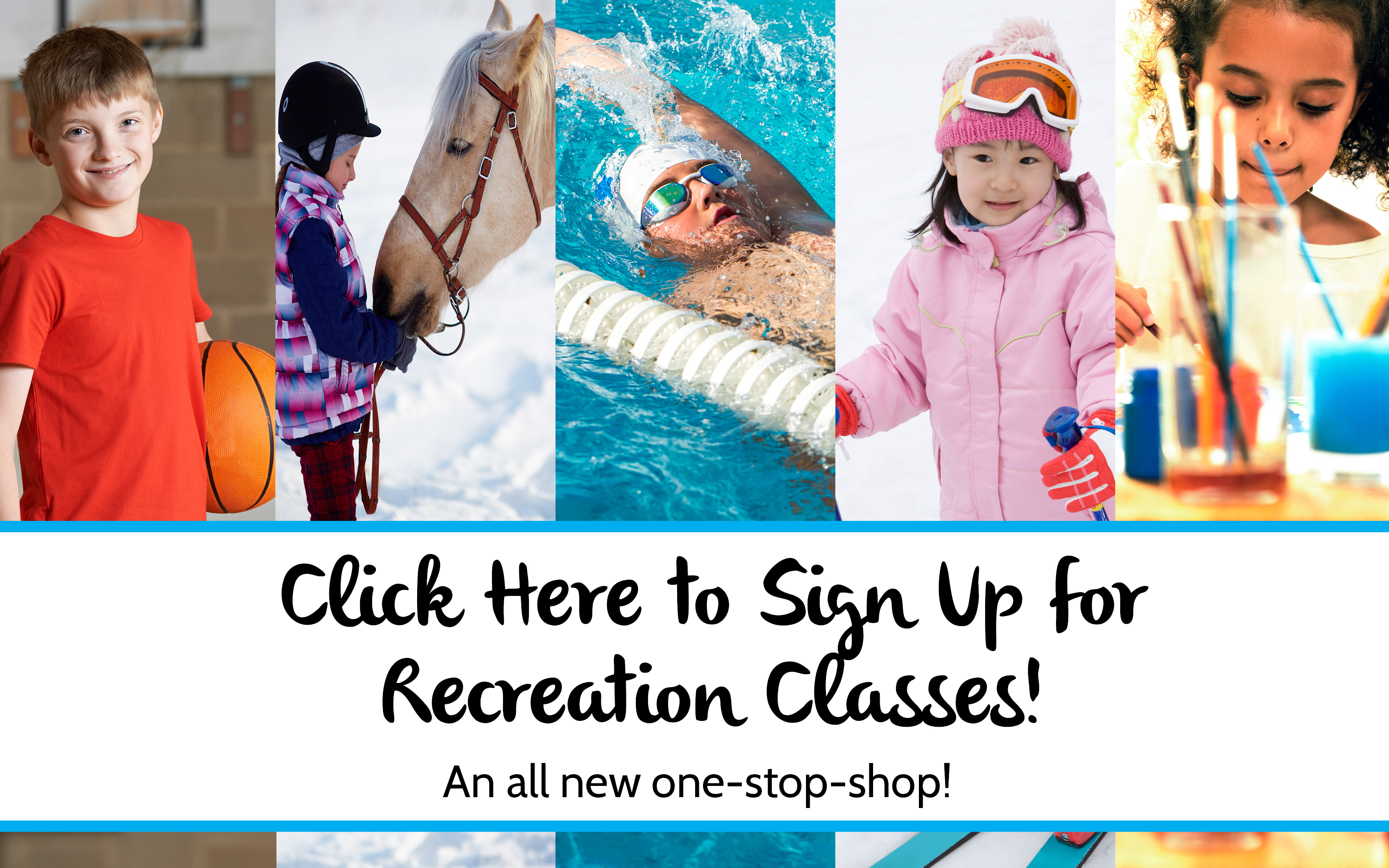 Click here to sign up for recreation classes!